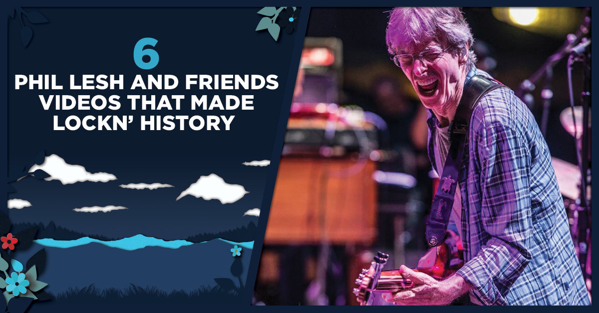 6 Phil Lesh and Friends Videos That Made LOCKN' History