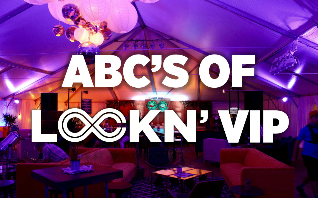 The ABC's of LOCKN' VIP
