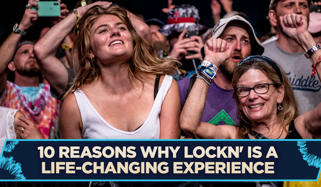 10 Reasons Why LOCKN' is a Life-Changing Experience