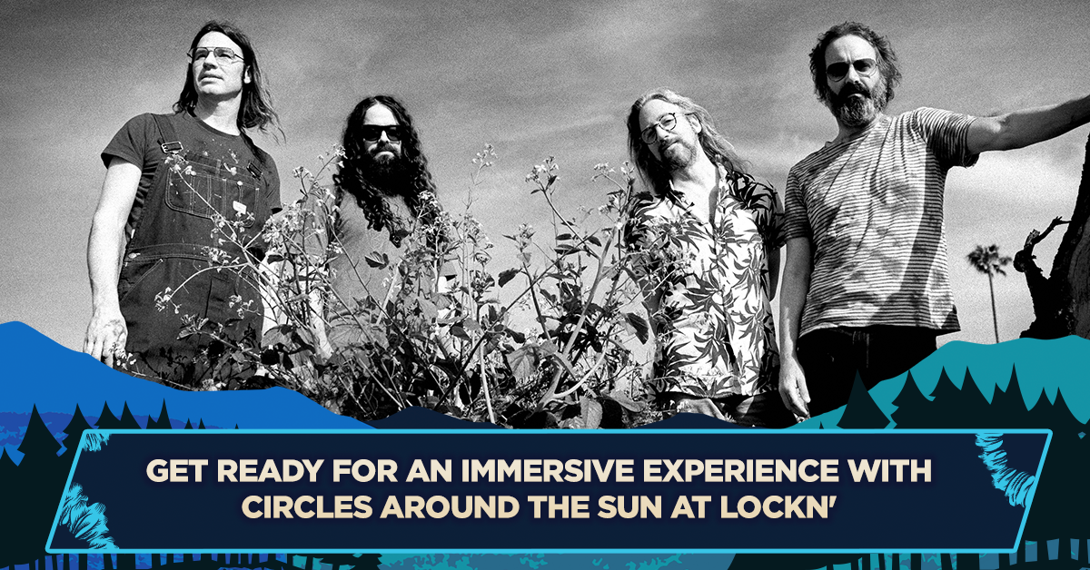 Get Ready For an Immersive Experience with Circles Around The Sun at LOCKN'
