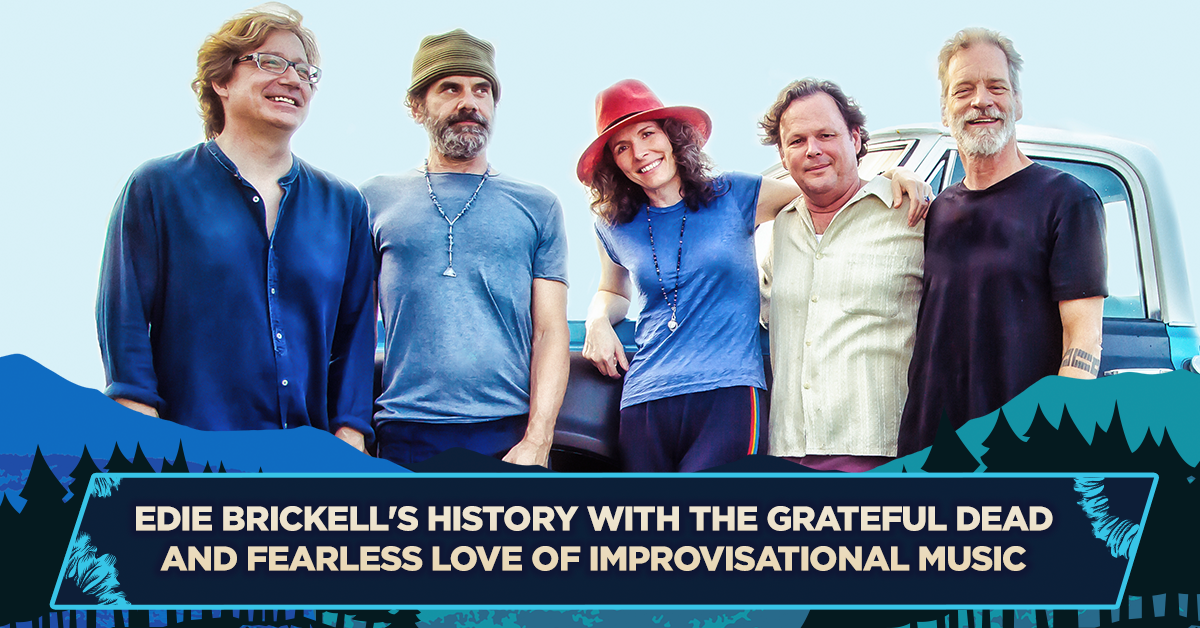 Edie Brickell's History with the Grateful Dead and Fearless Love of Improvisational Music