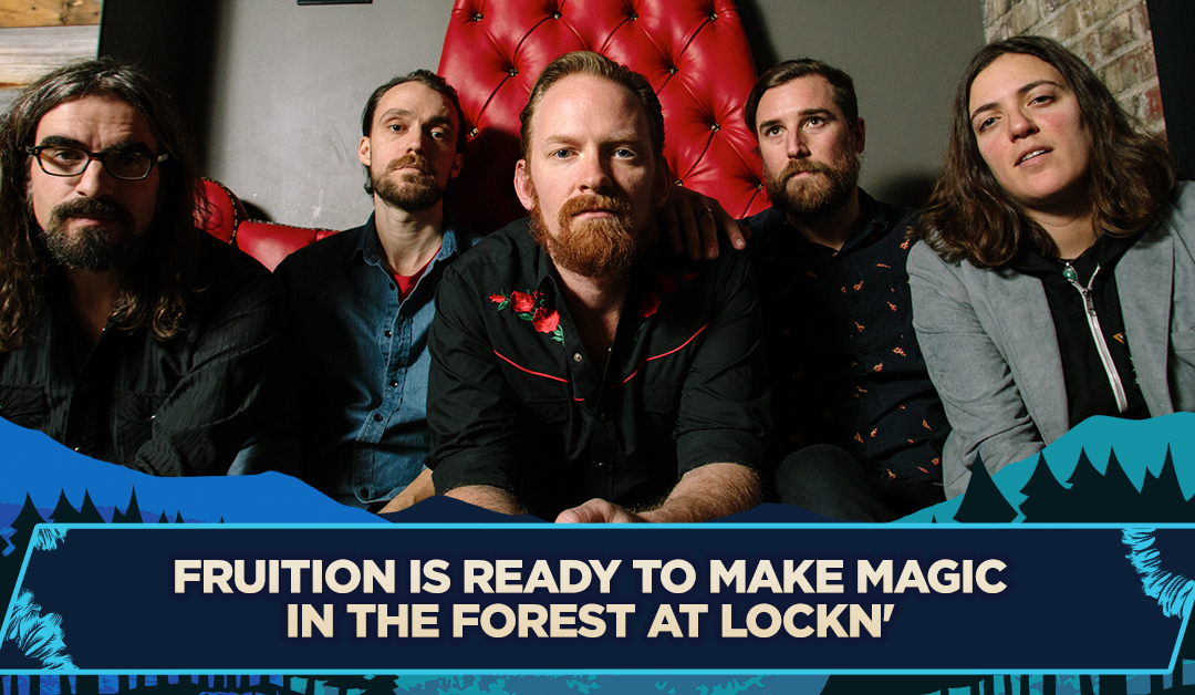 Fruition is Ready to Make Magic in the Forest at LOCKN'