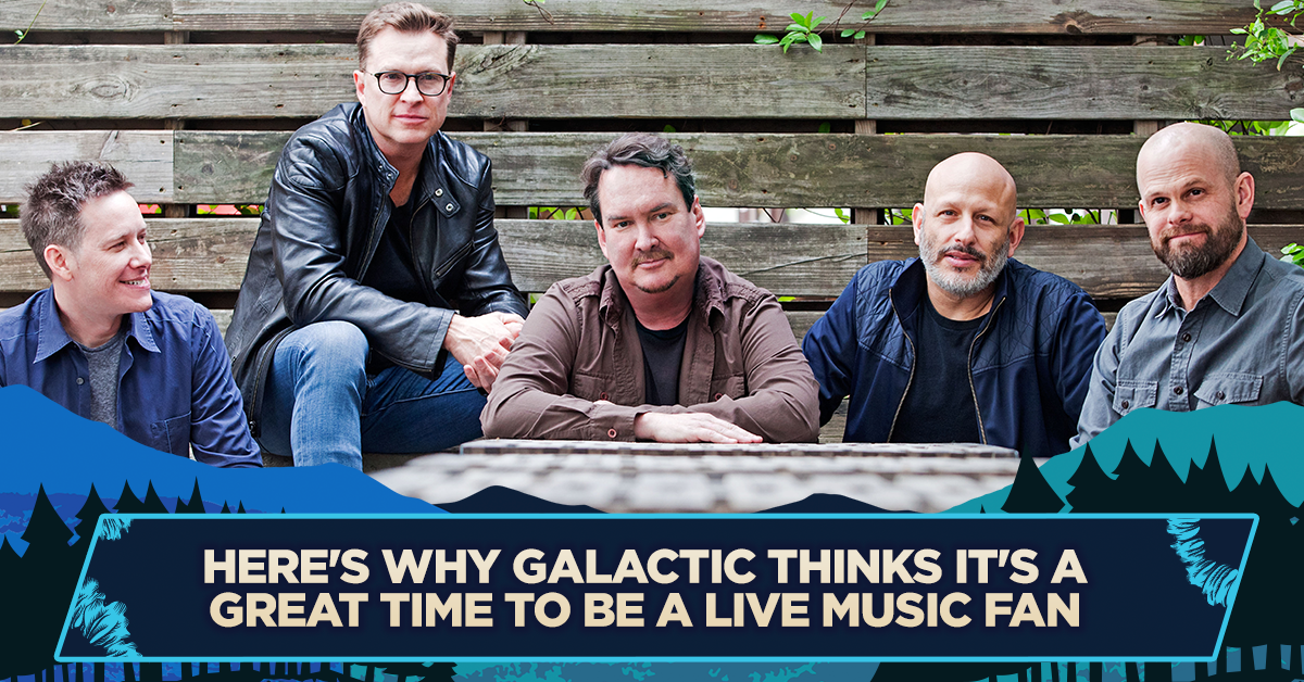 Here's Why Galactic Thinks It's a Great Time to be a Live Music Fan