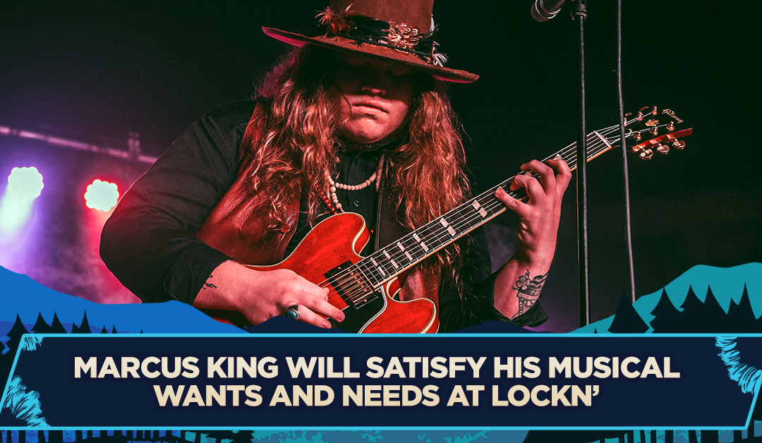 Marcus King Will Satisfy His Musical Wants and Needs at LOCKN'
