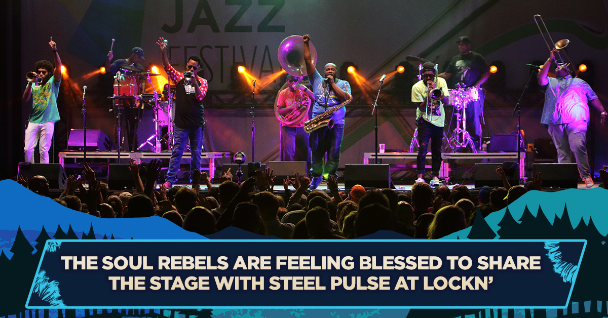 The Soul Rebels are Feeling Blessed to Share the Stage with Steel Pulse at LOCKN'