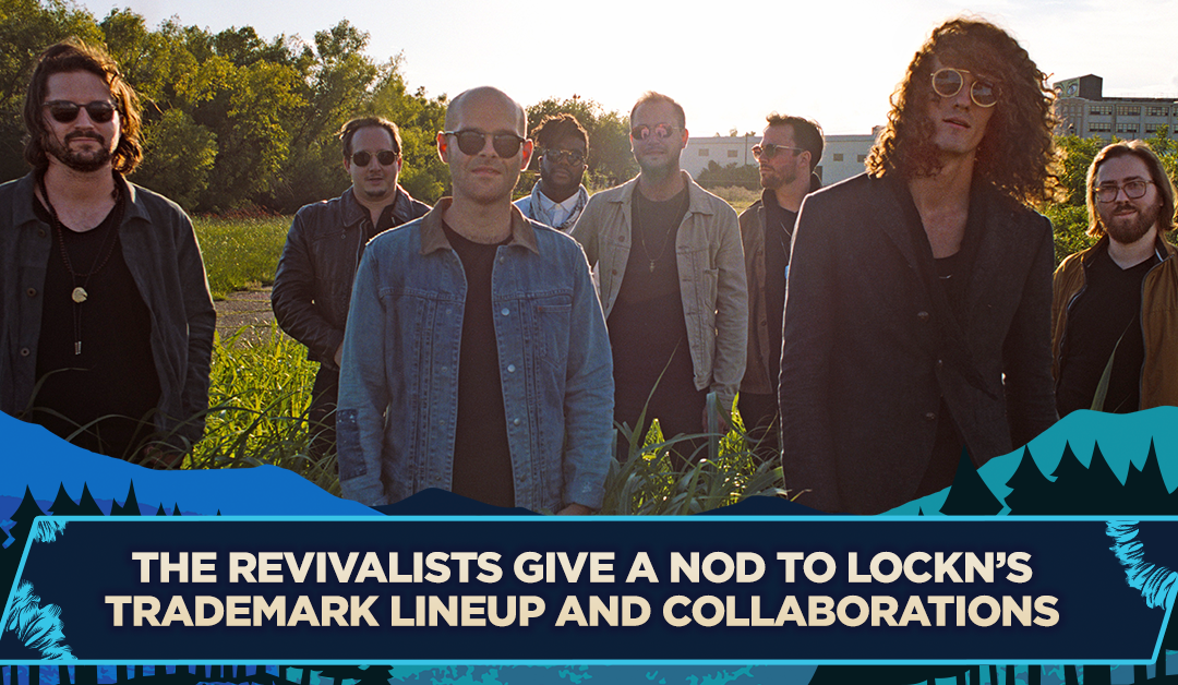 The Revivalists Give a Nod to LOCKN's Trademark Lineup and Collaborations