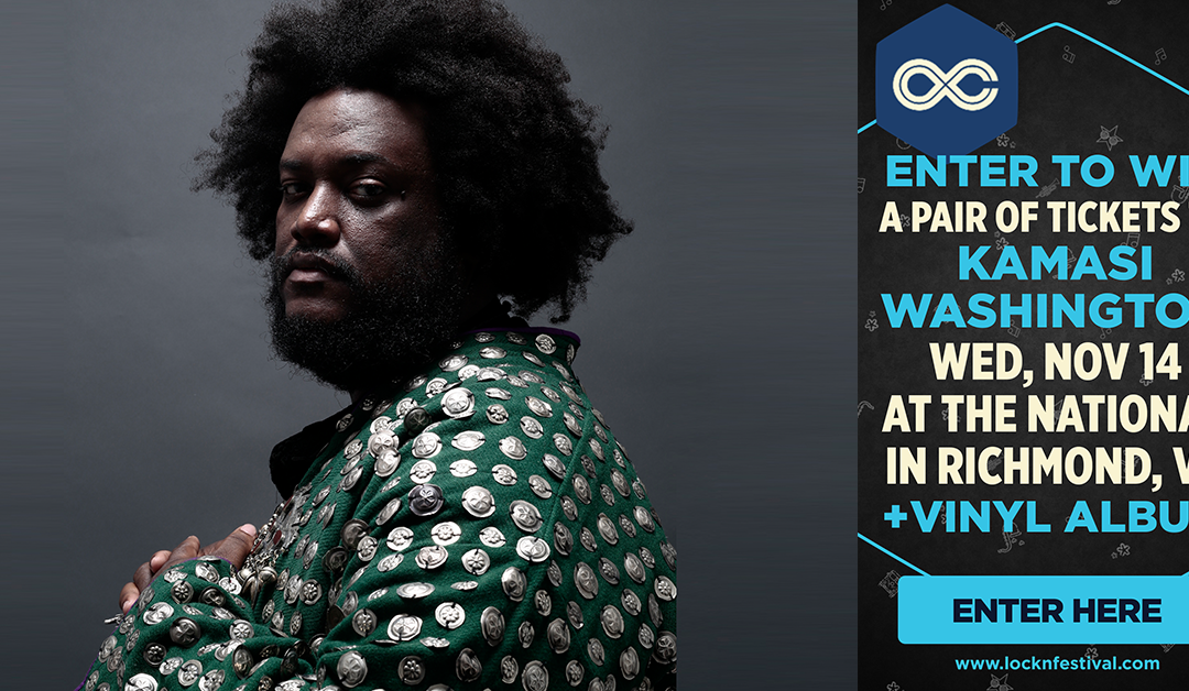 Enter to Win a Pair of Tickets to Kamasi Washington on WED, NOV 14 at The National + Vinyl Album