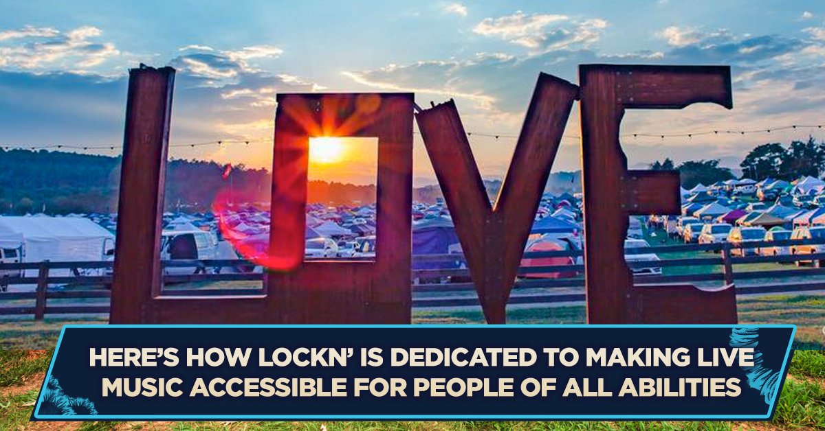 Here's How LOCKN' is Dedicated to Making Live Music Accessible for People of all Abilities