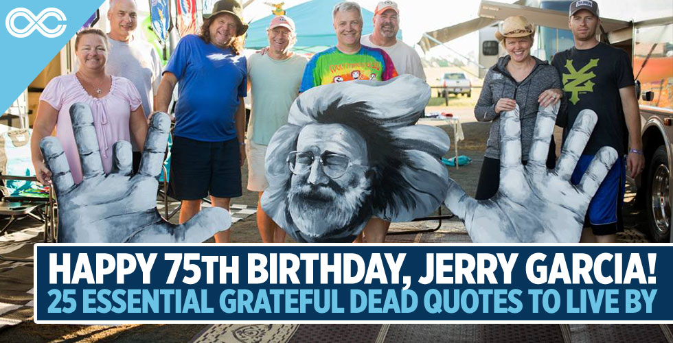 25 Essential Grateful Dead Quotes To Live By