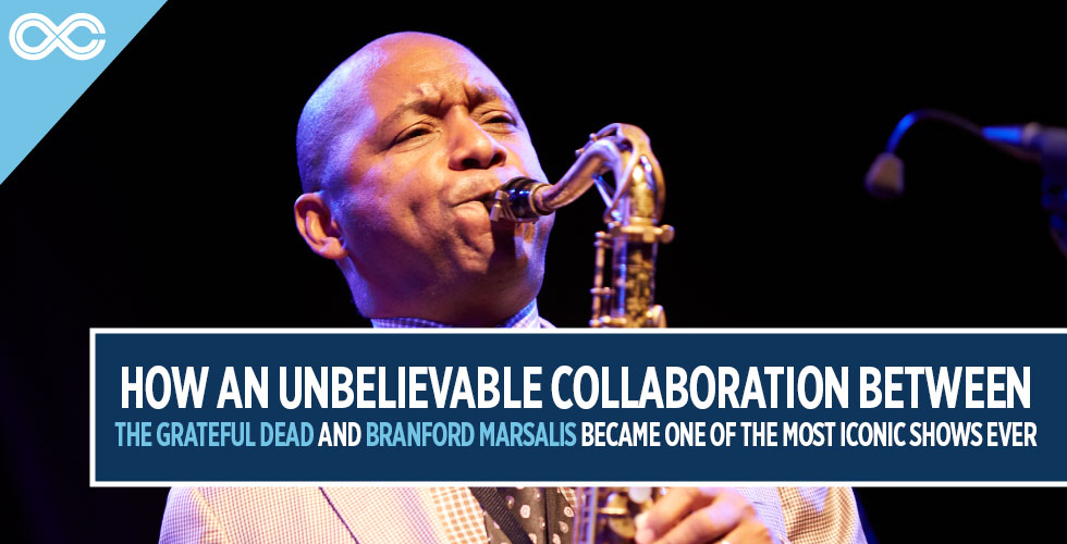 How an Unbelievable Collaboration Between the Grateful Dead and Branford Marsalis Became one of the Most Iconic Shows Ever