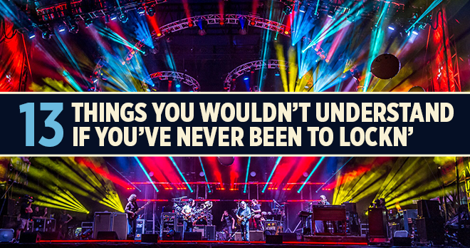 13 Things You Wouldn't Understand If You've Never Been to LOCKN'