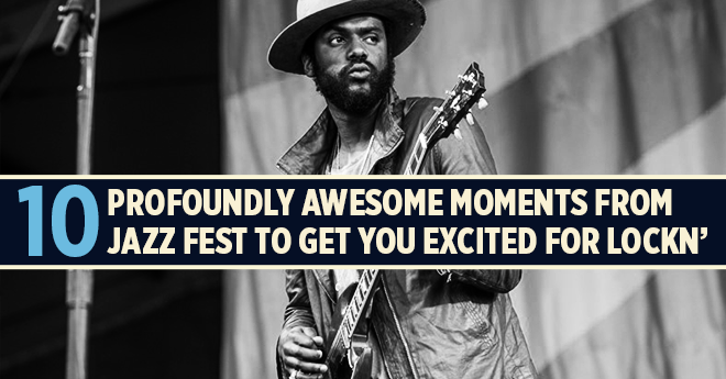 10 Profoundly Awesome Moments From Jazz Fest to Get You Excited for LOCKN'