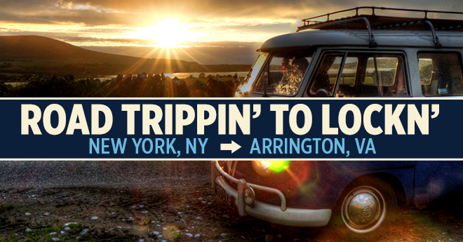 Road Trippin' to LOCKN' :: New York, NY to Arrington, VA