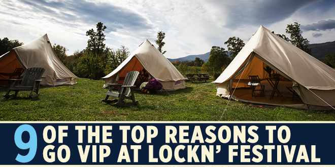 9 of the Top Reasons to Go VIP at LOCKN' Festival